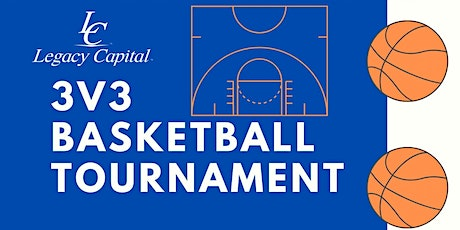 Legacy Capital 3v3 Basketball Tournament tickets