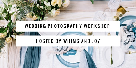 Wedding Photography Workshop hosted by Whims and Joy  tickets