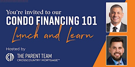 Condo Financing 101 with The Parent Team at CrossCountry Mortgage tickets