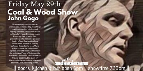 COAL AND WOOD SHOW John Gogo one man show musical theatre tickets