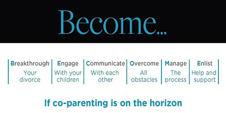 BECOME Great Co-Parents: A 2 hour  Workshop for the Divorced  or Separated tickets