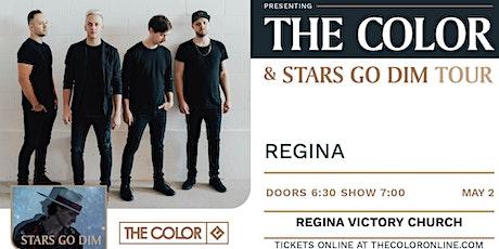 The Color and Stars Go Dim - Regina, SK billets