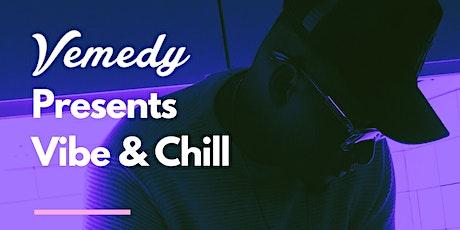Vemedy Presents: Vibe & Chill tickets