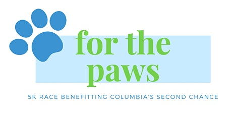 For the Paws 5k benefitting Columbia's Second Chance tickets