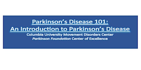 Columbia Movement Disorders PD 101: An Introduction to Parkinson's Disease tickets