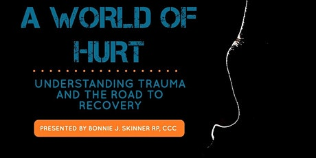 A World of Hurt - Understanding Trauma & The Road to Recovery tickets