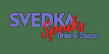 Svedka Speaks: Drink & Discuss 2020 tickets