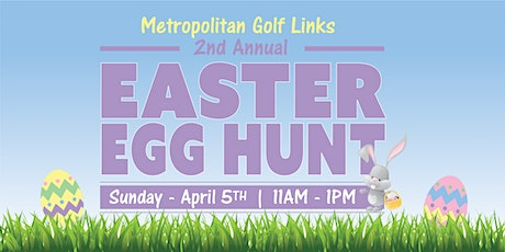 CANCELLED - Easter Egg Hunt and Meet the Easter Bunny at Metropolitan Golf Links! tickets