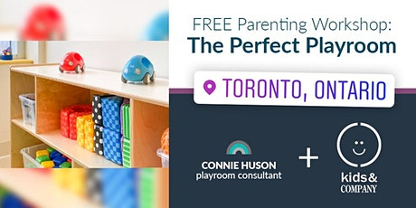 The Perfect Playroom: Kids & Company Queen West + Connie Huson Workshop tickets