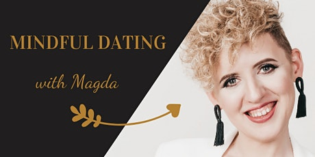 Discover the Secret of Mindful Dating and Transform your Love Life tickets