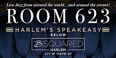 The Early Set at Room 623, Harlems speakeasy