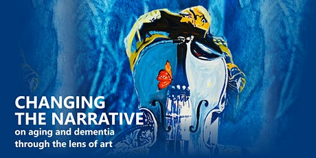 Changing the Narrative of Aging and Dementia Through the Lens of Art tickets