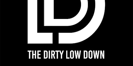 THE DIRTY LOW DOWN w/ ANIMIST, ALAYA'S CURSE and THE SILENCING MACHINE tickets