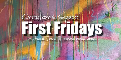 First Fridays at Creators Space tickets