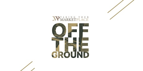 TYMP: OFF THE GROUND - Career/Business Networking & Pitching Competition tickets
