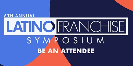 The Latino Franchise Symposium: Attendance tickets