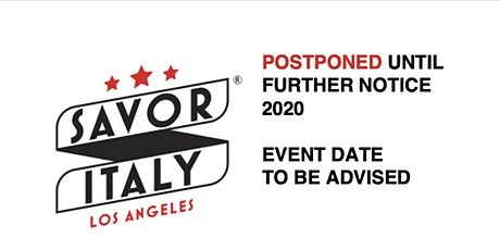 Savor Italy™ 2020 - Postponed until further notice. tickets