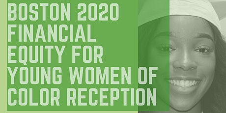 Boston 2020 Financial Equity for Young Women of Color Networking Reception tickets