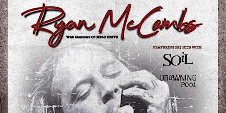 Ryan McCombs (Soil & Drowning Pool) tickets