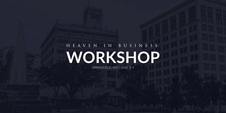 Heaven in Business  Workshop | Springfield, MO tickets