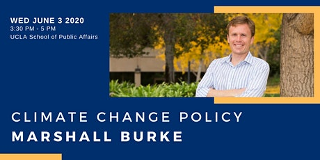Marshall Burke - Climate Change Policy tickets