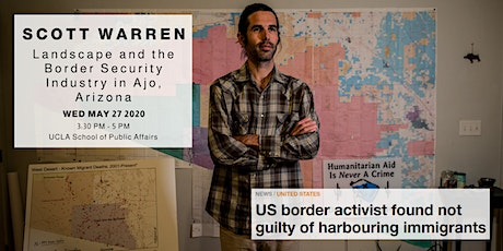 Scott Warren - Landscape and the Border Security Industry in Ajo, Arizona tickets
