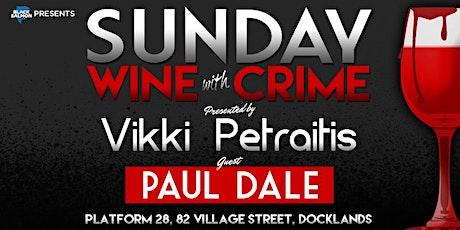 Vikki Petraitis' Sunday Wine with Crime: Paul Dale tickets