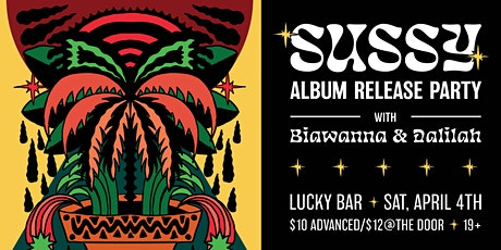 Postponed - Sussy EP Release with Biawanna and Dahlilah tickets