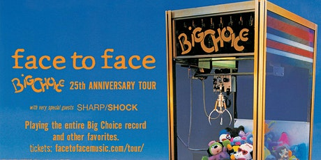 FACE TO FACE with Sharp Shock tickets
