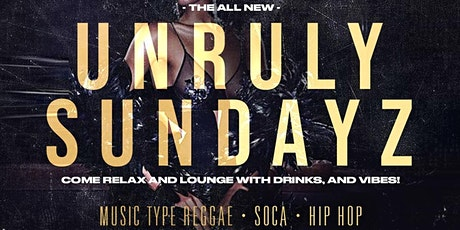 UNRULY SUNDAYZ HOSTED BY #TEAMINNO tickets