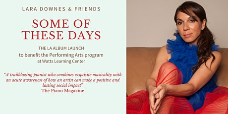 Some Of These Days: A benefit concert for the Arts at Watts Learning Center tickets
