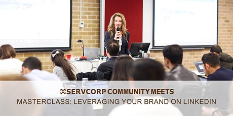 Masterclass: Leveraging Your Brand on LinkedIn | Servcorp Gateway tickets