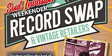 Soul Invasion Weekender Record Swap and Vintage Retailers tickets