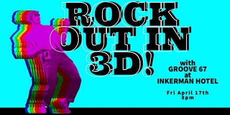 Groove 67 at Inkerman Hotel: ROCK OUT IN 3D! tickets