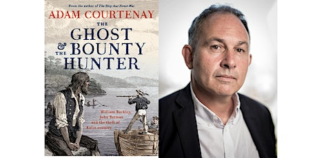 (Suspended) Tea Topics: 'The Ghost and the Bounty Hunter' with Adam Courtenay tickets