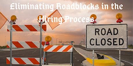 Eliminating Roadblocks in the Hiring Process tickets