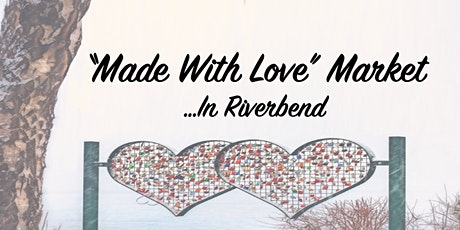 """Made with Love"" Market ... In Riverbend tickets"