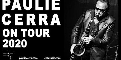 Paulie Cerra (Saxofonist Joe Bonamassa) & Band @ De Cactus 24/5/2020 tickets