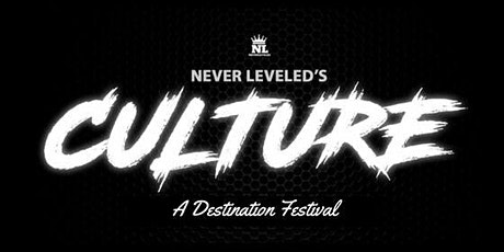 NeverLeveled's Culture A Destination Festival tickets