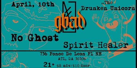 GBAD w/ No Ghost and Spirit Healer at Drunken Unicorn tickets