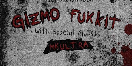 Fukkit, Gizmo, MkUltra, Dead Fish Gang, Bl8keg + at Kingsland tickets