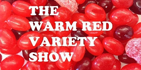 The Warm Red Variety Show tickets