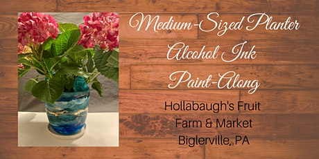 Medium Sized Alcohol Ink Planter - Hollabaugh Bros. Inc. Paint-Along tickets