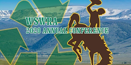 Wyoming Solid Waste & Recycling Association (WSWRA) 2020 Annual Conference tickets