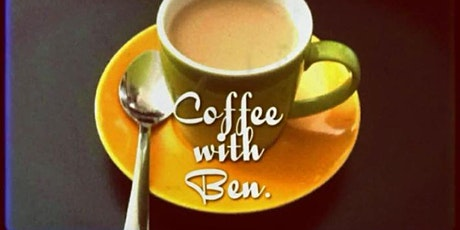 """""""Coffee with Ben"""" every Saturday from 11 am-12 pm. Please join us. tickets"""
