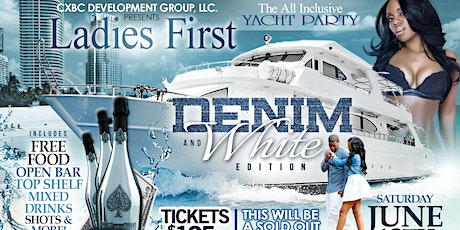 """Ladies First"" All Inclusive ""Denim And White"" Yacht Party tickets"