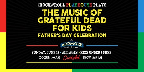 Music of the Grateful Dead + Father's Day Celebration tickets