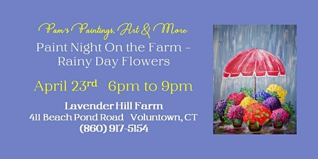 Paint Night on the Farm - Rainy Day Flowers tickets