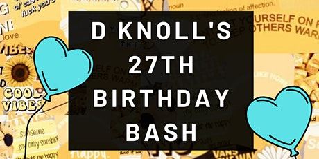 D KNOLL'S 27TH BIRTHDAY BASH - DANIELLE KNOLL with VALERIE x BROOKLXN tickets