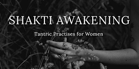 Shakti Awakening, Modern Tantric Practises for Women (Level 1) tickets